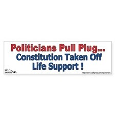Politicians Pull Plug...Const Bumper Sticker