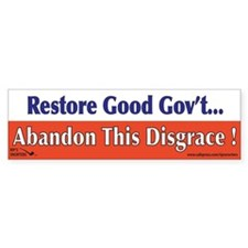 Restore Good Gov't...Abandon Bumper Sticker