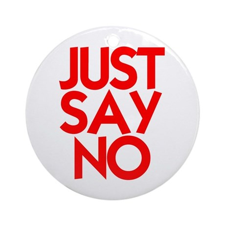 JUST SAY NO™ Ornament (Round)