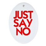 JUST SAY NO™ Ornament (Oval)