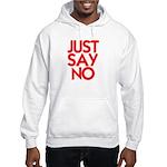 JUST SAY NO™ Hooded Sweatshirt