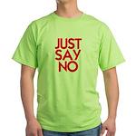 JUST SAY NO™ Green T-Shirt