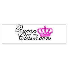 Queen of my Classroom Sticker (Bumper)