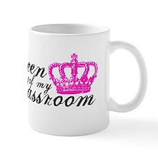 Queen of my Classroom Mug