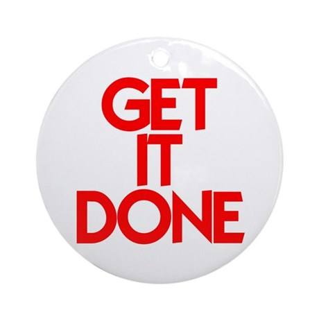 GET IT DONE™ Ornament (Round)