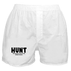Hunt Before Death Boxer Shorts