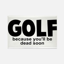 Golf Before Death Rectangle Magnet