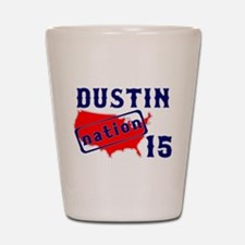 Dustin Nation 15 Shot Glass