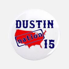 Dustin Nation 15 Button