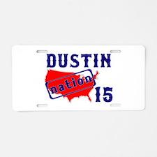 Dustin Nation 15 Aluminum License Plate