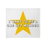One Hit Wannabe Throw Blanket