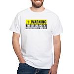 Warning! I Have Gas White T-Shirt