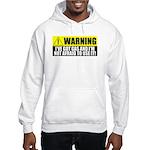 Warning! I Have Gas Hooded Sweatshirt