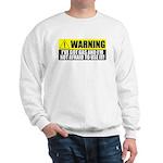 Warning!  I Have Gas Sweatshirt