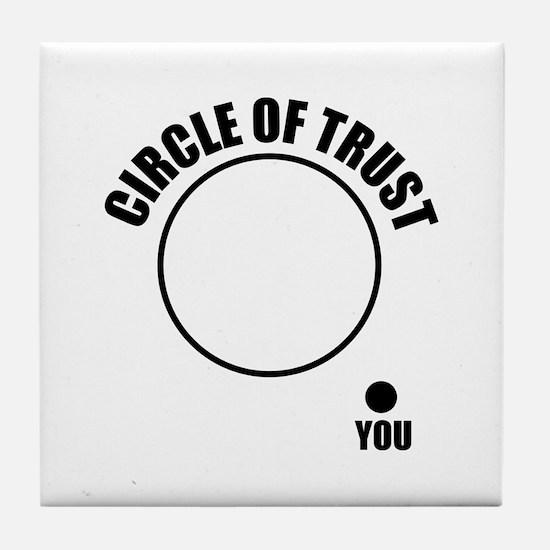 Circle of trust Tile Coaster