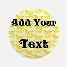 """Banana Pattern with Custom Text 3.5"""" Button"""