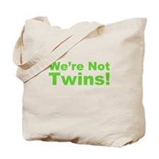 We're Not Twins Tote Bag