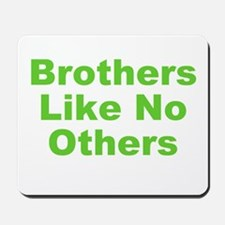 Brothers Like No Others Mousepad