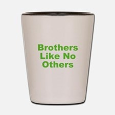Brothers Like No Others Shot Glass