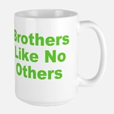 Brothers Like No Others Large Mug