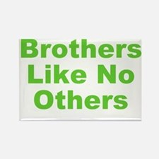 Brothers Like No Others Rectangle Magnet