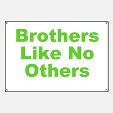 Brothers Like No Others Banner