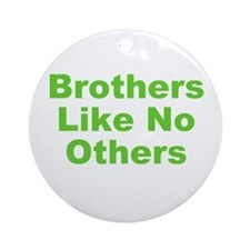 Brothers Like No Others Ornament (Round)