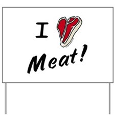 I heart meat, steak, paleo, low carb Yard Sign