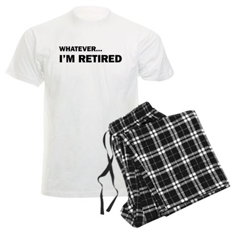 Whatever...I'm Retired. Men's Light Pajamas