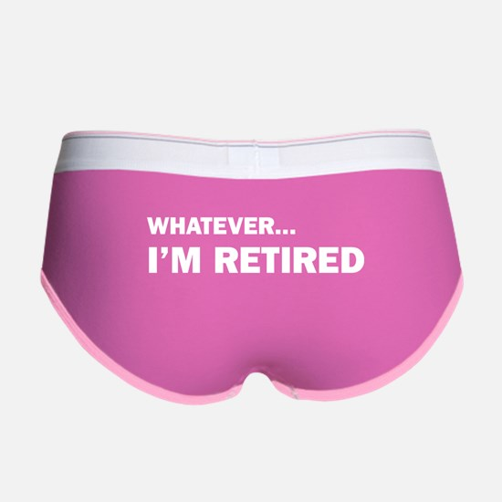 Whatever...I'm Retired. Women's Boy Brief