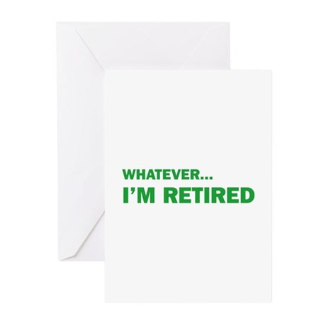 Whatever...I'm Retired. Greeting Cards (Pk of 20)