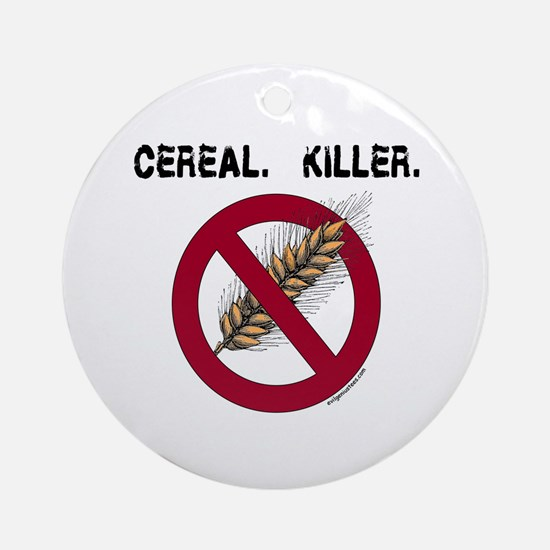 Cereal. Killer. with wheat, gluten free Ornament (