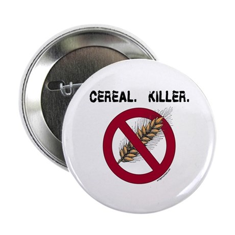 """Cereal. Killer. with wheat, gluten free 2.25"""" Butt"""