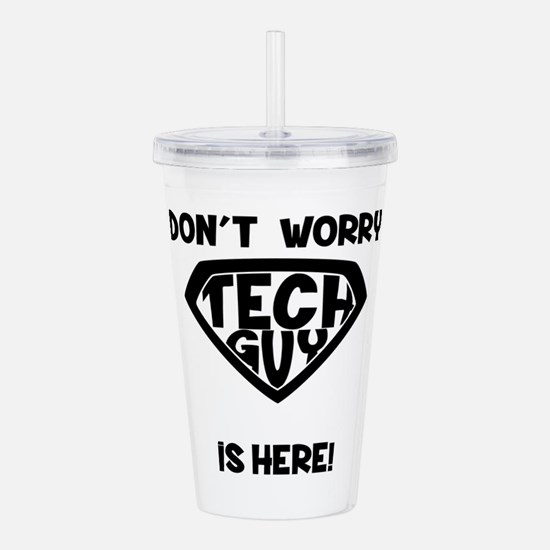 Don't Worry Tech Guy I Acrylic Double-wall Tumbler