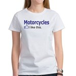 Motorcycles I like this. Women's T-Shirt