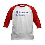 Motorcycles I like this. Kids Baseball Jersey