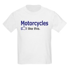 Motorcycles I like this. T-Shirt