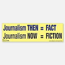 Journalism Then = Fact Bumper Bumper Sticker