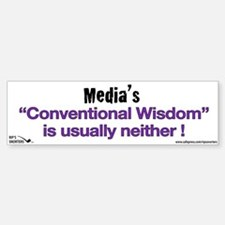 Media's Conventional Wisdom i Bumper Bumper Sticker