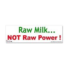 Raw Milk ! Not Raw Power Car Magnet 10 x 3