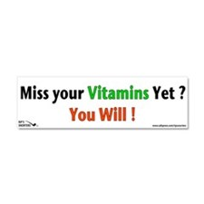 Miss your Vitamins Yet? Car Magnet 10 x 3