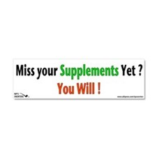 Miss you Supplements Yet? Car Magnet 10 x 3