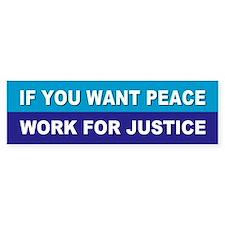 peace justice... Bumper Bumper Sticker