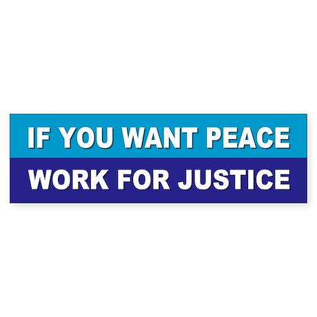 peace justice... Bumper Sticker