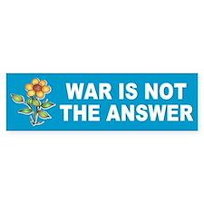 war not answer... Bumper Bumper Sticker