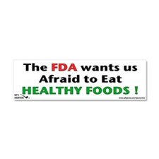 The FDA wants us Afraid to Ea Car Magnet 10 x 3