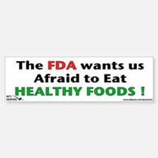The FDA wants us Afraid to Ea Bumper Bumper Sticker