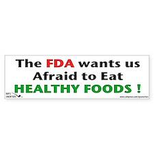 The FDA wants us Afraid to Ea Bumper Sticker