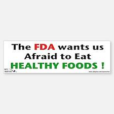 The FDA wants us Afraid to Ea Sticker (Bumper)