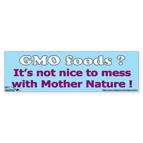 GMO Foods? It's Not Nice to Mess with Mother Natur
